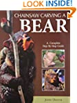 Chainsaw Carving a Bear: A Complete S...