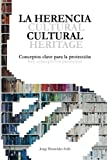 img - for La Herencia Cultural. Conceptos Claves para la Proteccion.: Cultural Heritage. Key concepts for protection. (Spanish Edition) book / textbook / text book