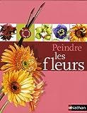 echange, troc Elisabeth Harden - Peindre les fleurs