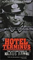 Hotel Terminus: The Life and Times of Klaus Barbie [VHS]