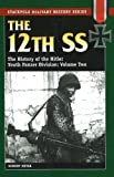 The 12th SS: The History of the Hitler Youth Panzer Division: v. 2 (Stackpole Military History)