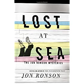 Learn more about the book, Lost at Sea: The Jon Ronson Mysteries