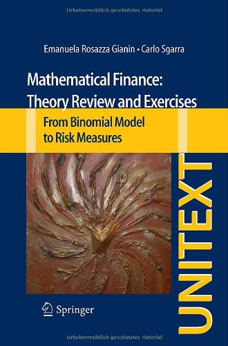 Mathematical Finance: Theory Review and Exercises: From Binomial Model to Risk Measures (UNITEXT)