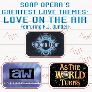 Soap Opera's Greatest Love Themes: Love on the Air