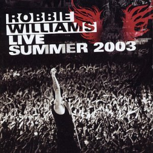 Robbie Williams - Robbie Williams - Live Summer 2003 - Zortam Music