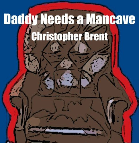 daddy-needs-a-mancave-the-mancave-series-book-1-english-edition