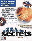 Html & Web Publishing Secrets (The Secrets Series)