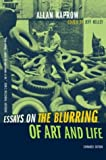 Essays on the Blurring of Art and Life: Expanded Edition (0520240790) by Allan Kaprow