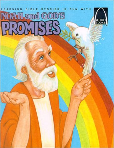Noah and God's Promises: Genesis 6-8 for Children (Arch Books (Sagebrush)), Gloria A. Truitt