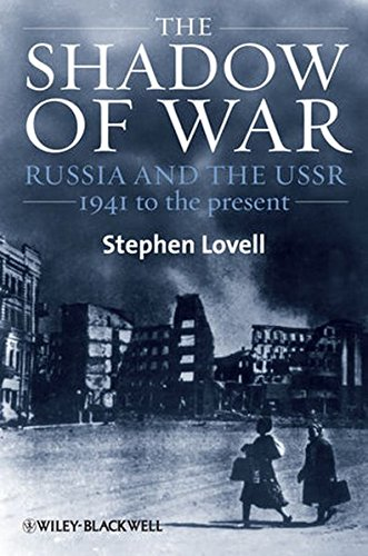 The Shadow of War: Russia and the USSR, 1941 to the present (Blackwell History of Russia)