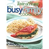 Taste of Home: Busy Family Cookbook: 370 Recipes for Weeknight Dinners ~ Taste of Home
