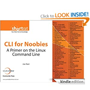CLI for Noobies: A Primer on the Linux Command Line (Digital Short Cut) Joe Barr