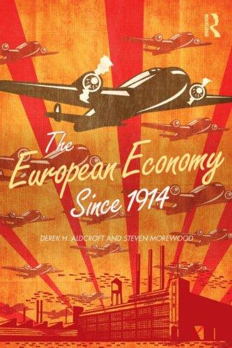 The European Economy Since 1914, by Derek Aldcroft, Steven Morewood