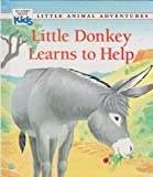 img - for Little Donkey Learns to Help (Little Animal Adventures) book / textbook / text book