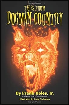 Tales From Dogman Country: Frank Holes Jr.: 9781453762769: Amazon.com: Books
