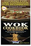 img - for Cooking For One Cookbook For Beginners & Wok Cookbook For Beginners (Cooking Techniques) (Volume 2) book / textbook / text book