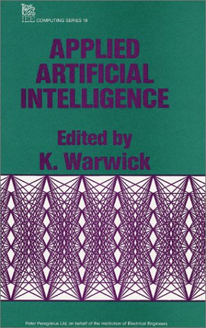 Applied Artificial Intelligence (I E E Computing Series)