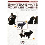 Shiatsu-Sant� pour le chiens : Entretenir la sant� de votre chien par le shiatsu et la digipressionpar Herv� Eug�ne