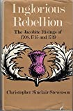 img - for Inglorious rebellion: the Jacobite risings of 1708, 1715 and 1719 book / textbook / text book