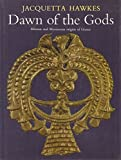 DAWN OF THE GODS - Minoan and Mycenaean origins of Greece (0701113324) by HAWKES, JACQUETTA with photography by HARISSIADIS, DIMITRIOS
