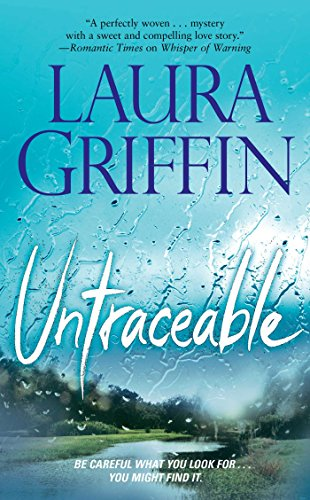 Alex Lovell makes people disappear. Turns out, she's not the only one….  Untraceable (Tracers Book 1) By Laura Griffin