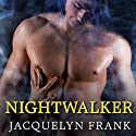 Nightwalker: World of Nightwalkers Series #5 Audiobook by Jacquelyn Frank Narrated by Xe Sands