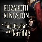 Fair, Bright, and Terrible: Welsh Blades, Book 2 Hörbuch von Elizabeth Kingston Gesprochen von: Nicholas Boulton
