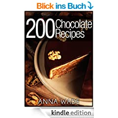 200 Chocolate Recipes - Cookies, Cakes, Desserts, Etc.. (English Edition)