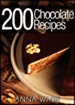 200 Chocolate Recipes - Cookies, Cake...