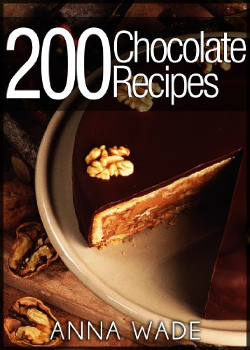 200 Chocolate Recipes by Anna Wade ebook deal