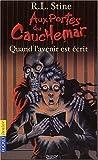 Aux portes du cauchemar, tome 5 : Quand l'avenir est �crit (French Edition)