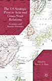 img - for The US Strategic Pivot to Asia and Cross-Strait Relations: Economic and Security Dynamics book / textbook / text book