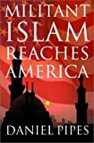 Militant Islam Reaches America (0393052044) by Daniel Pipes