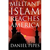 Militant Islam Reaches America ~ Daniel Pipes