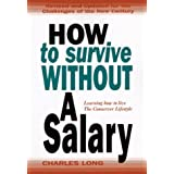 How to Survive Without a Salary: Learning How to Live the Conserver Lifestyle ~ Charles Long