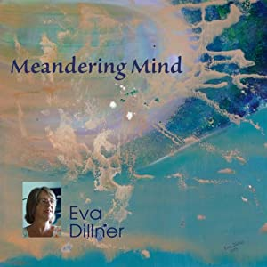 Meandering Mind | [Eva Dillner]