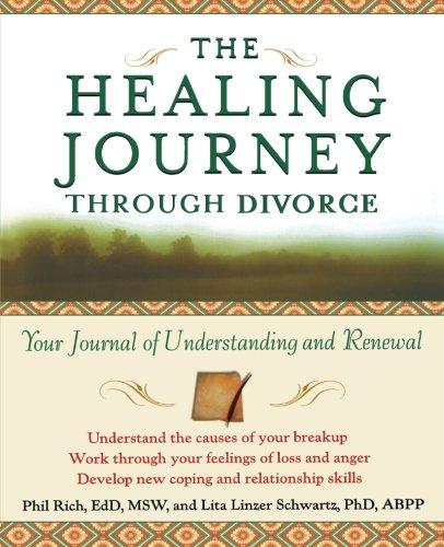 The Healing Journey Through Divorce: Your Journal of Understanding and Renewal (The Healing Journey Series)