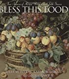 img - for Bless This Food: Four Seasons of Menus, Recipes and Table Graces book / textbook / text book