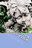 img - for The Forgotten Books of Eden: Introduction by William N. Guthrie, D.D., Rector of St. Mark's-in-the-Bouwerie book / textbook / text book