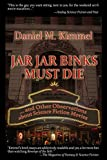 img - for Jar Jar Binks Must Die... and other Observations about Science Fiction Movies book / textbook / text book