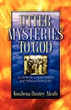 Utter Mysteries to God (Kwabena, Dautey Akufo)
