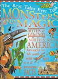 Monsters and Magic: Myths of North and South America (Best Tales Ever Told) (0761307079) by Ross, Stewart