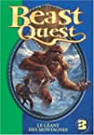 Beast Quest, Tome 3 : Le g�ant des mo...