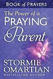 The Power of a Praying� Parent Book of Prayers