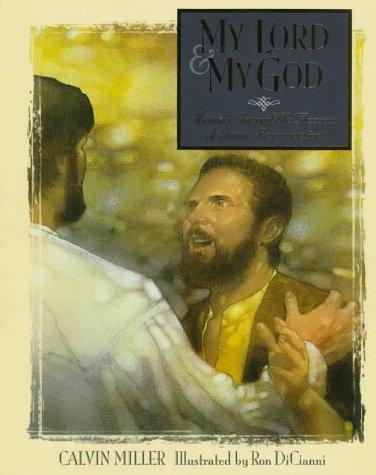 My Lord & My God: Thomas' Incredible Account of Jesus' Resurrection, CALVIN MILLER