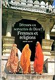 echange, troc Odon Vallet - Femmes et religions : Déesses ou servantes de Dieu ?