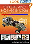 Stirling and Hot Air Engines: Designi...