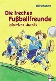 img - for Die frechen Fu ballfreunde starten durch book / textbook / text book