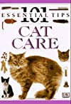 Cat Care: 101 Essential Tips (101 Essential Tips)