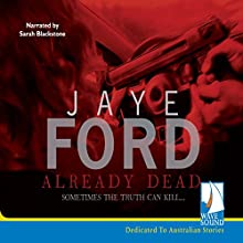 Already Dead (       UNABRIDGED) by Jaye Ford Narrated by Sarah Blackstone